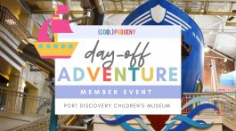 Day Off Adventures at Port Discovery