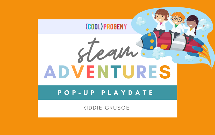 POP UP PLAY DATE | STEAM Adventures at Kiddie Crusoe