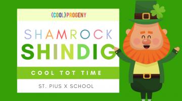 COOL TOT TIME | Shamrock Shindig