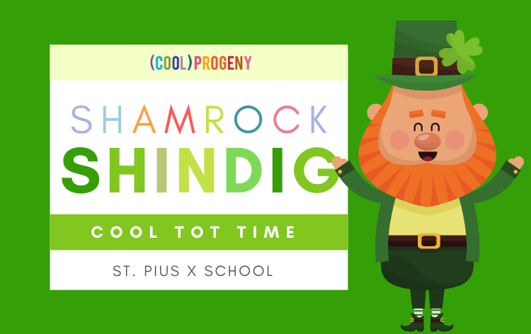 COOL TOT TIME | Shamrock Shindig