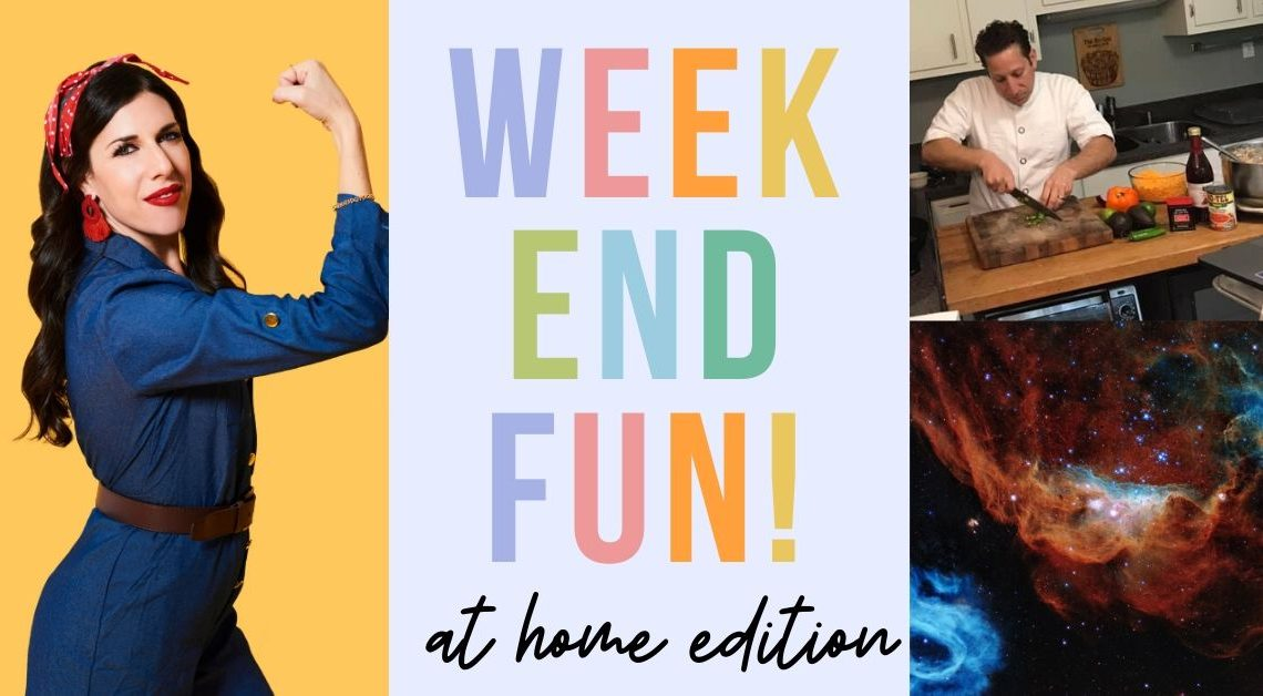 Weekend Fun: At Home Edition, April 24-26
