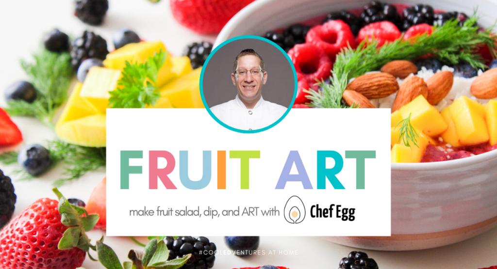 Cool Edventures: Fruit Art