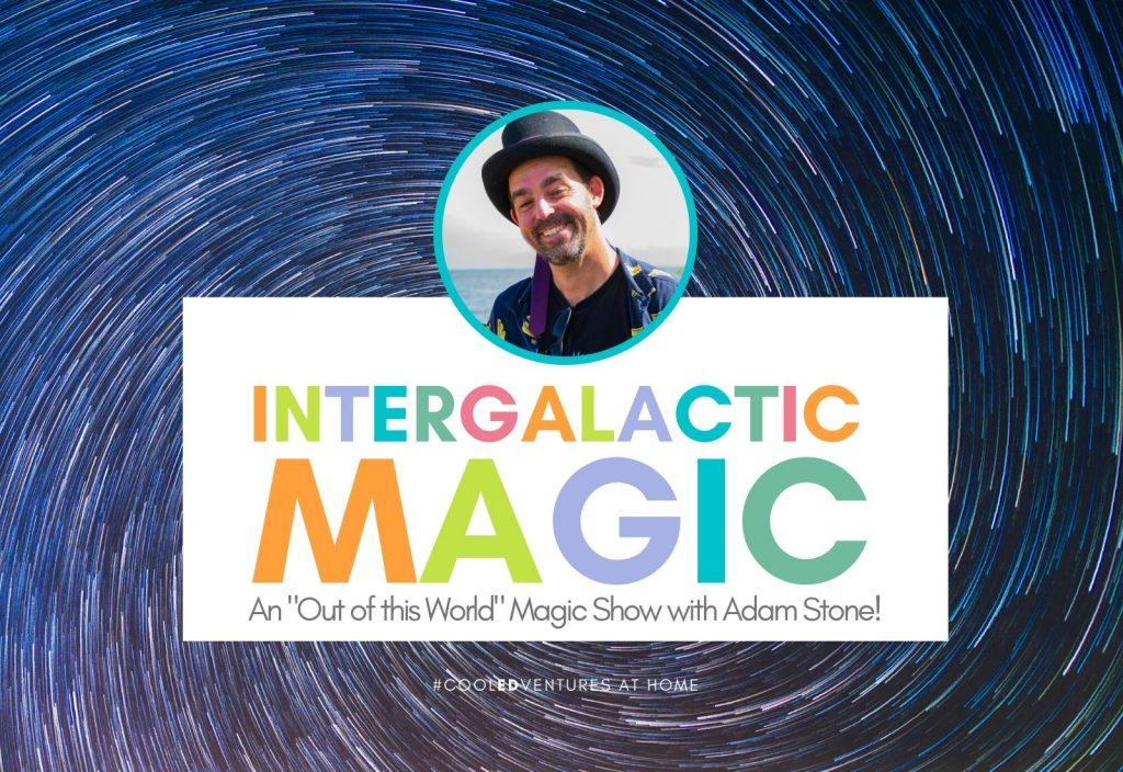 Intergalactic Magic with Adam Stone