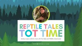 Cool Tot Time: Reptile Tales
