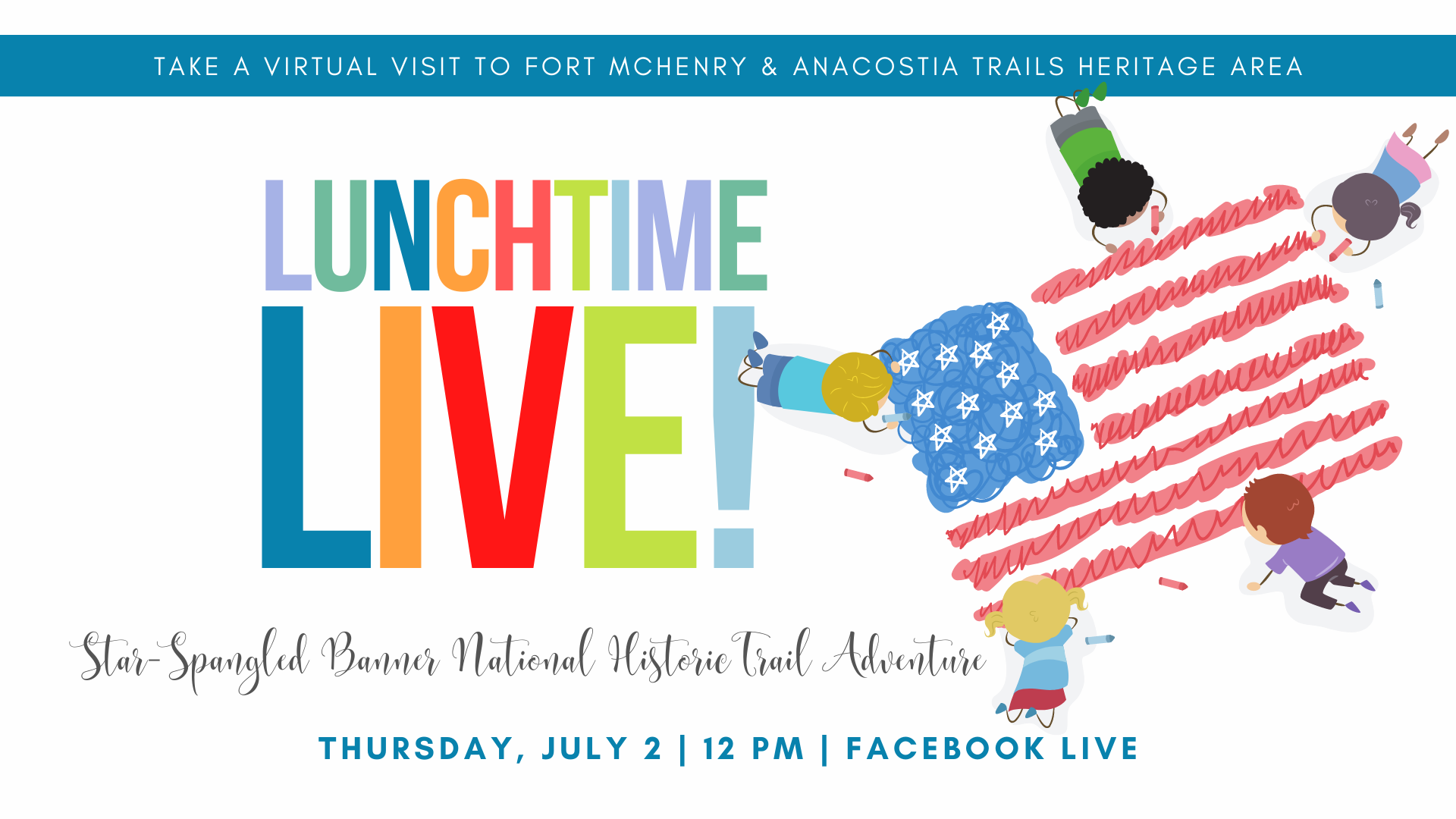 Lunchtime Live | Star-Spangled Banner National Historic Trail Adventure