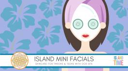 Island Mini Facials