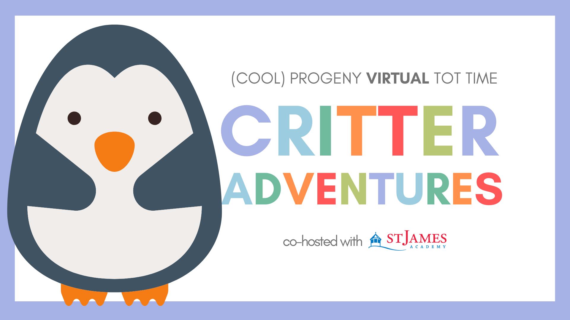 VIRTUAL TOT TIME   Critter Adventures