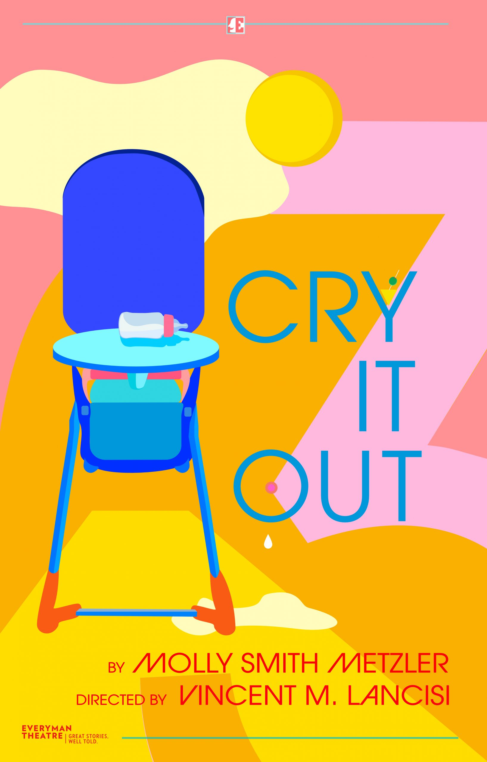 Cry It Out - Everyman Theatre