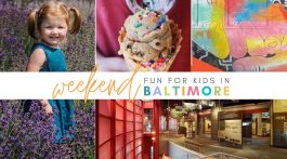 Things To Do with Kids in Baltimore This Weekend