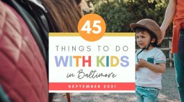 45 Things to Do with Kids in Baltimore This September